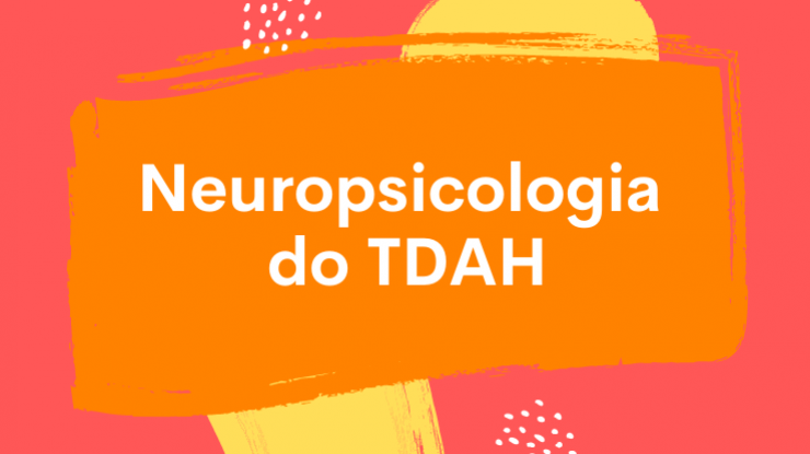 Neuropsicologia do TDAH